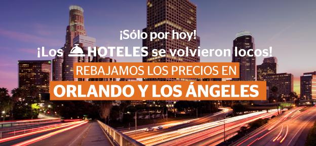 Martes Semana Loca Hoteles Orlando y LA